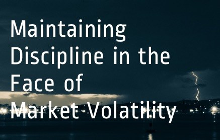 Maintaining-Discipline-in-the-Face-of-Market-Volatility-1
